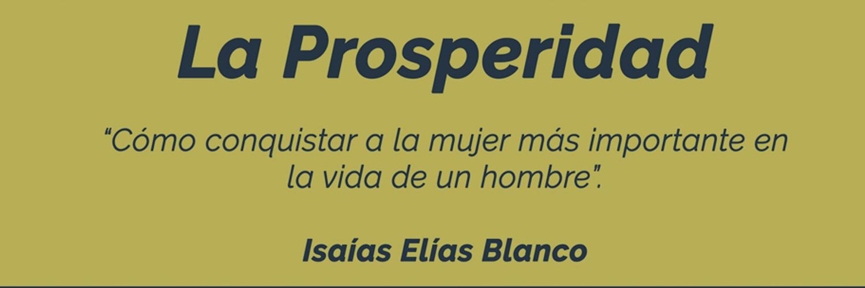 """Las mujeres determinan y catalizan """"La Prosperidad"""" de los hombres"""